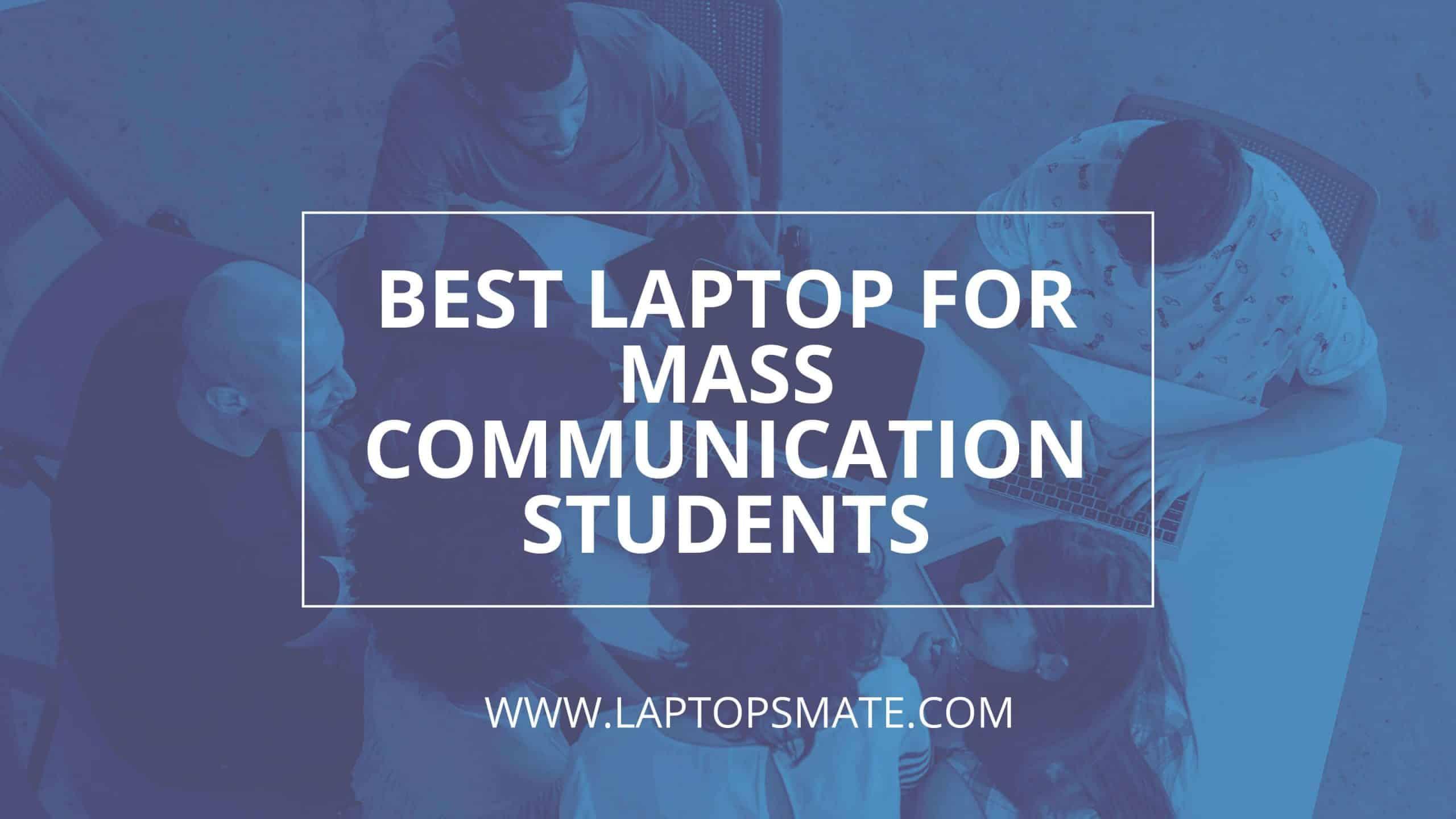 Best Laptop for Mass Communication Students