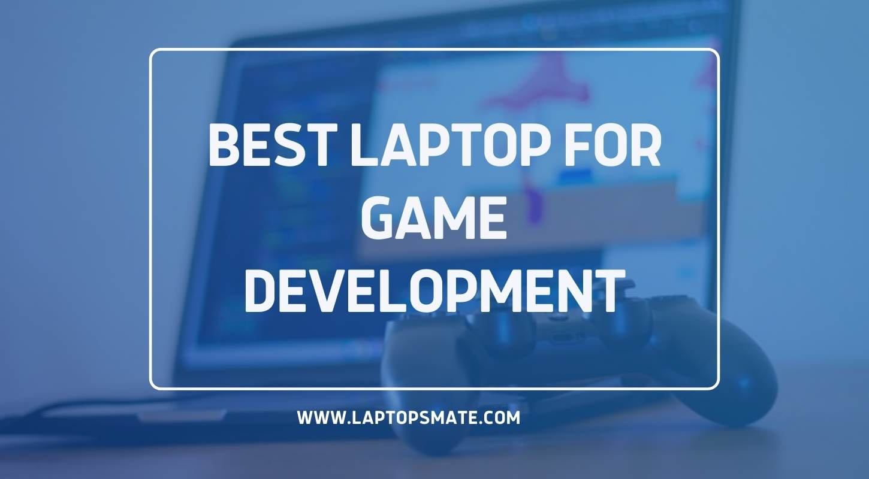 Game development on a laptop